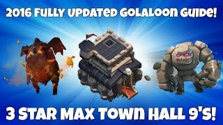 Clash of Clans | 2016 Th9 GoLaLoon Guide! Th9 VS Th9 3 Star Replays!