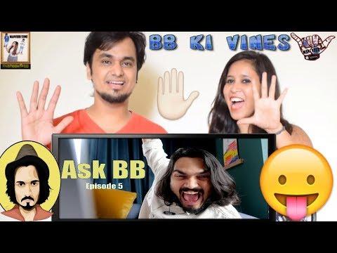 BB Ki Vines || Ask BB  Episode 5 || Indian Reaction