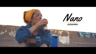 JazzWoman - Nano [Videoclip] ||Periferia Norte||