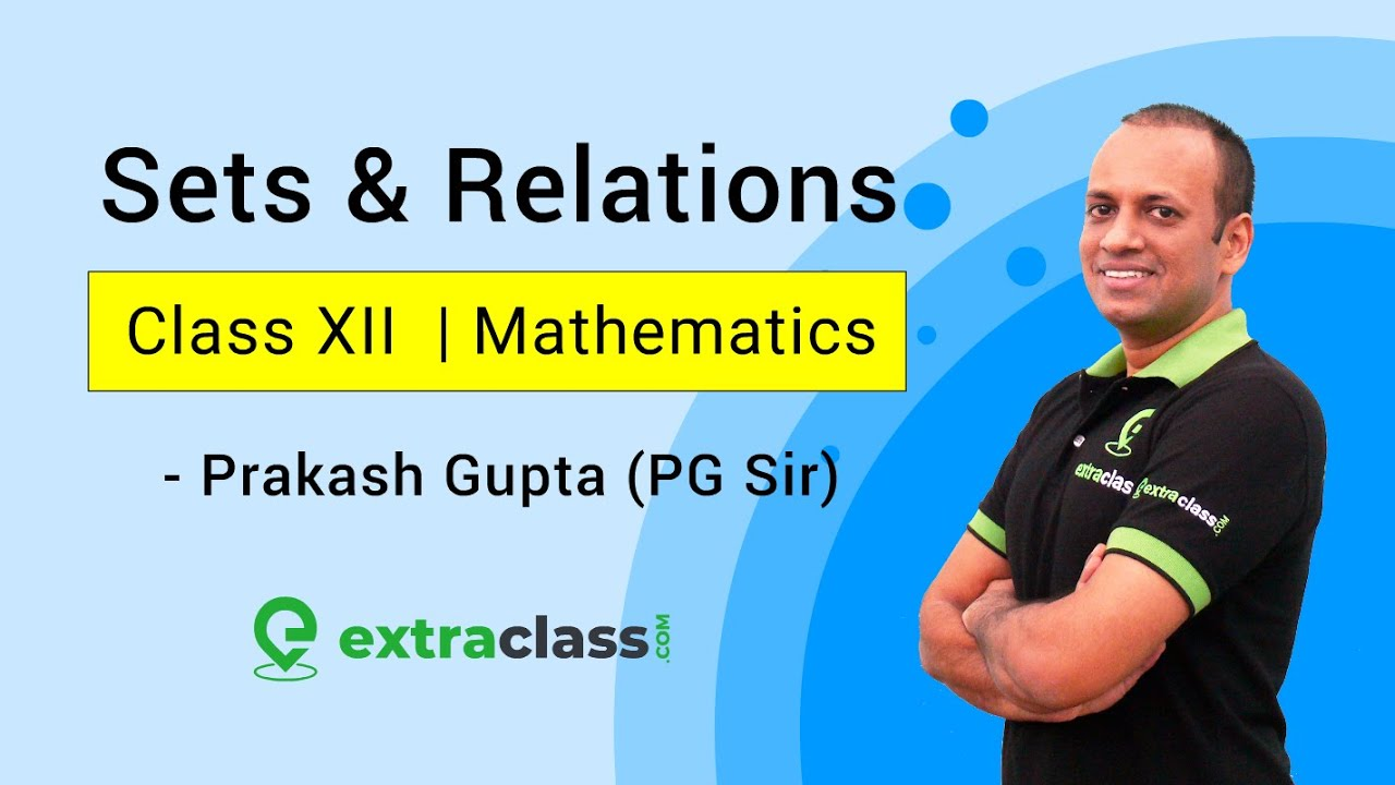 Sets & Relations | Class XII | By PG Sir - IIT Bombay