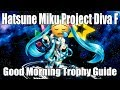 Good Morning Trophy Guide | Hatsune Miku Project Diva F
