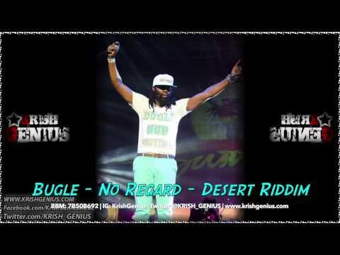 Bugle  No Regard Desert Riddim December 2013