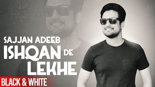Ishqan De Lekhe (Official B&W Video) | Sajjan Adeeb| Latest Punjabi Songs 2019 | Speed Records
