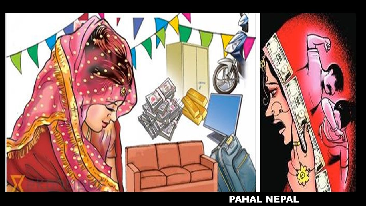 dowry system in nepal A dowry is property or money given by bride's family when she marries dowry system is common in our country nepal it has affected our whole society it is most common in the terai region it is a great evil of our society.