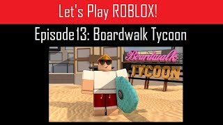 Let's Play ROBLOX! (Episode 13 - Boardwalk Tycoon)