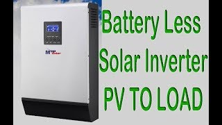 MPP Solar PIP 5048MG Battery Less Inverter Charger powered load directly from solar pv