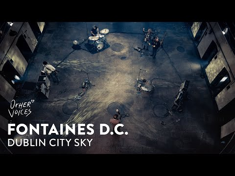 Fontaines D.C | Dublin City Sky | Other Voices #Courage2020 on YouTube