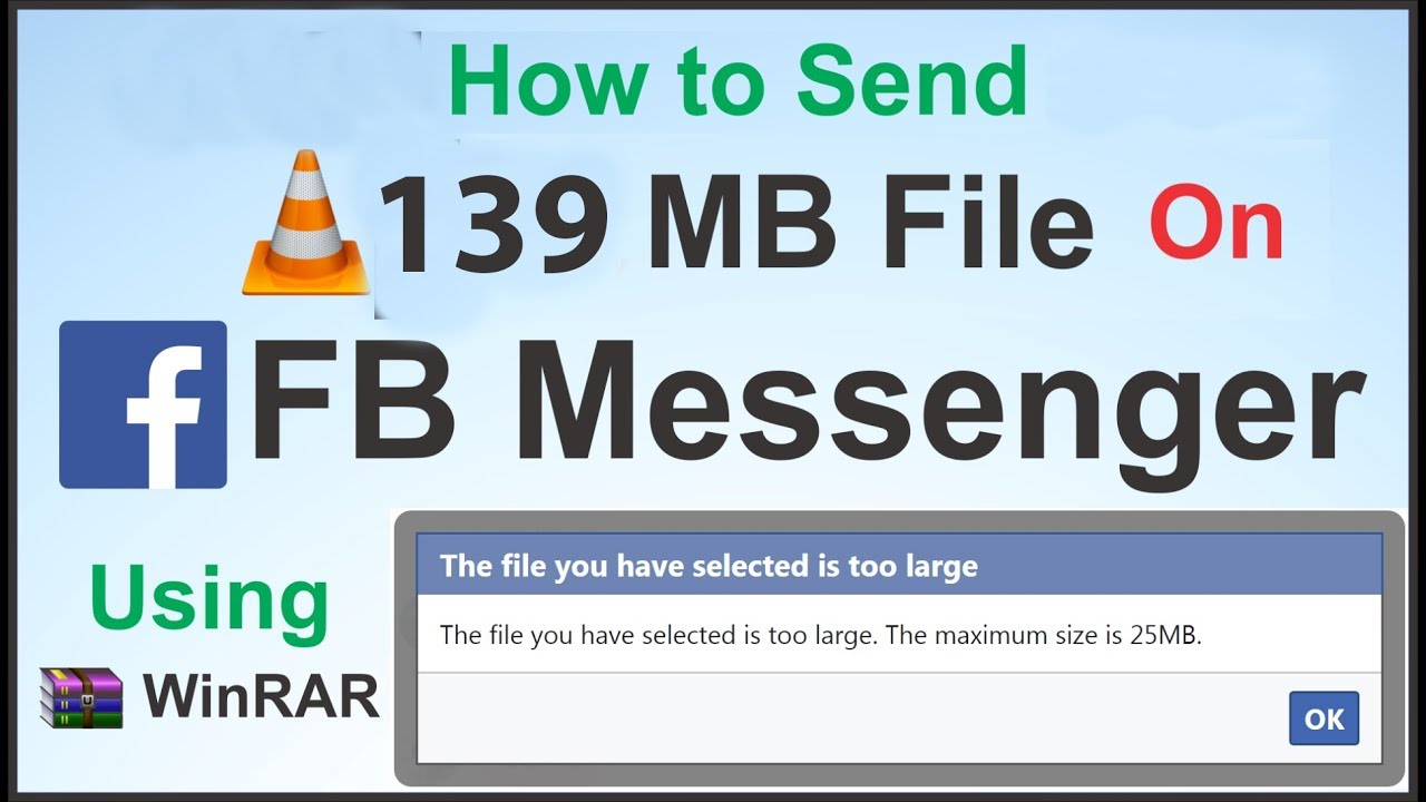 Send Larger then 25 MB File on FB Messenger (The file you have selected is  too large )