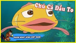 Chú Cá Đầu To - Phim Hoạt Hình Việt Nam Hay Ý Nghĩa - Cartoon Movie