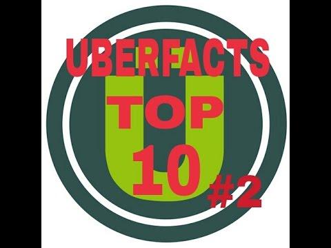 Uberfacts Top 10 #2