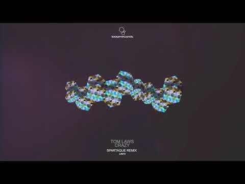 Tom Laws - Crazy (Spartaque Remix) [Loose Records]