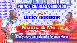 PRINCE CHARLES OSADOLOR WITH LUCKY OGBEBOR JULY 2021 EDITION