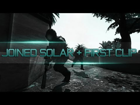 Solar Cnss: Joined Solar! + First Clip!
