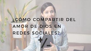 ¿cómo Compartir Del Amor De Dios En Redes Sociales? - Reto Más  Menos Semana 4 - Majo Y Dan Vlog