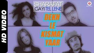 Dekh Le Kismat Yaar |Sharafat Gayi Tel Lene |Zayed Khan, Rannvijay Singh, Tena Desai & Talia Bentson