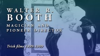 Walter R. Booth: Magician And Pioneer Director - Trick Films 1899-1909 Preview