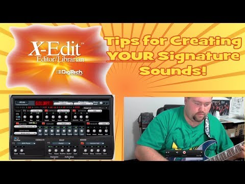 Digitech RP Series X-Edit Pt. 2 | Tips for Creating YOUR Sig