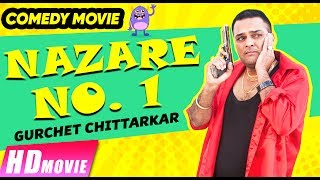 Nazare No.1 (Full Movie) - Gurchet Chittarkar | Punjabi Film | Latest Punjabi Comedy 2017