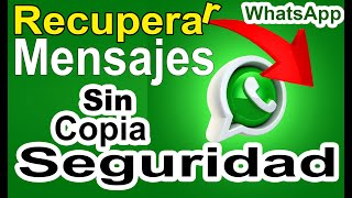 Recuperar mensajes de whatsapp borrados sin copia de seguridad || FUNCIONA!!!