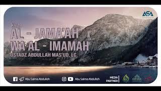 Dauroh Kitab Al-Jamaah Wa Al Imamah Bagian 2