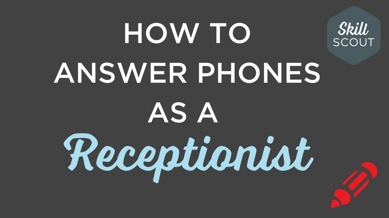 Useful Job Skills How To Answer Phones As A Receptionist Youtube
