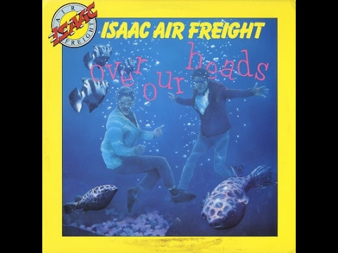 Over Our Heads - Isaac Air Freight (Complete)