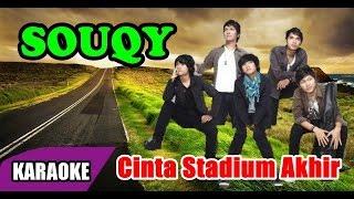 Video SouQy - Cinta Stadium Akhir (Karaoke) download MP3, 3GP, MP4, WEBM, AVI, FLV Juli 2018