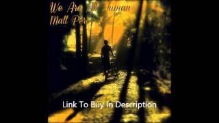 We Are All Human (FULL OFFICIAL ALBUM STREAM) - Matt Perez