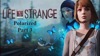Life is Strange: Polarized Part 3 | Hiraeth