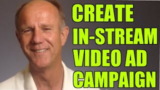 How To Create An In-Stream Video Ad Campaign Inside Google AdWords