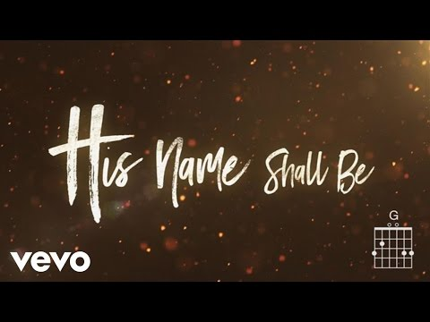 Matt Redman - His Name Shall Be (Lyrics And Chords)
