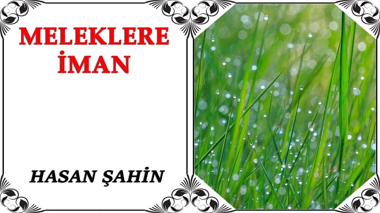 Hasan Şahin - Meleklere İman (28.07.2020)