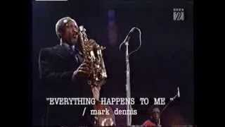 Play Everthing Happens To Me (live)