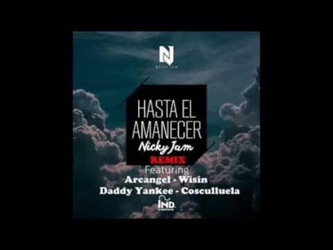 Hasta el amanecer Remix - Nicky Jam Ft Arcangel, Wisin, Daddy Yankee & Cosculluela