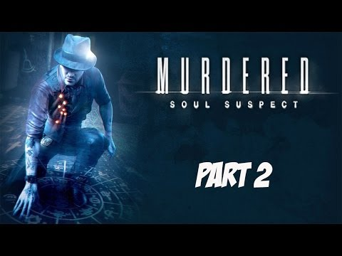 Murdered: Soul Suspect Part 2