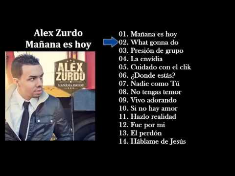 Alex Zurdo Mañana es hoy Album Completo