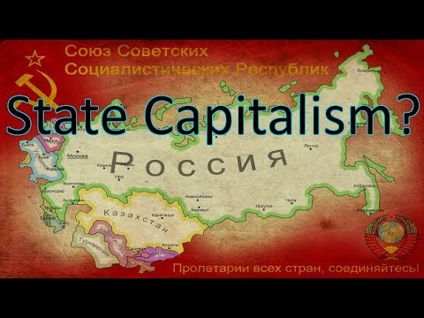 The Nature of the Soviet Union: State Capitalism?