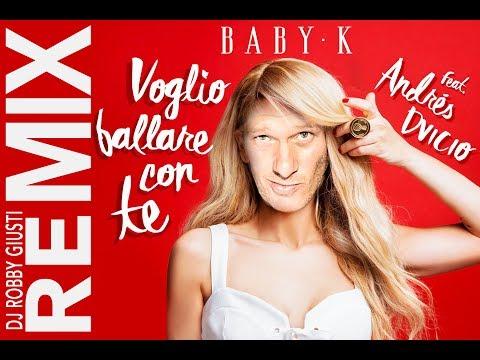Baby K - Voglio ballare con te Remix ( Remix Dj Robby Giusti)