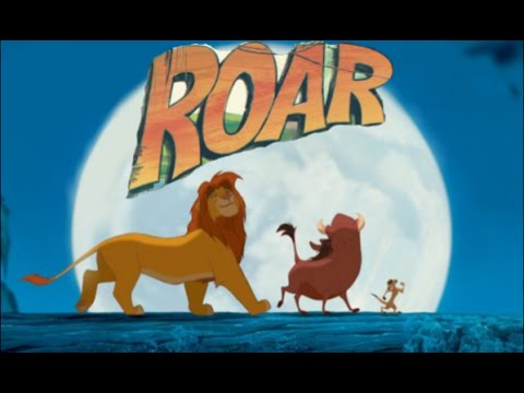 Roar Lion King Music Video