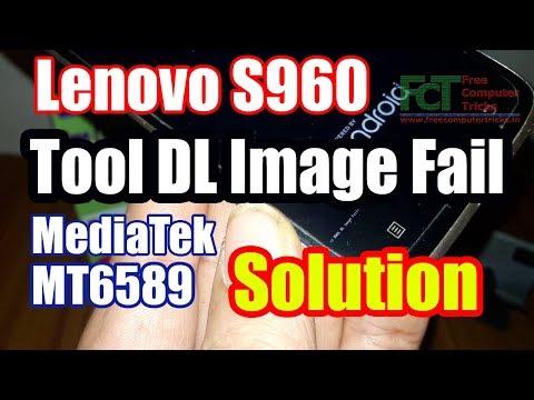 Lenovo S960 MT6589 Tool DL Image Fail Solution