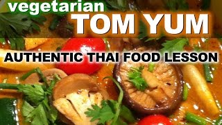 Authentic Thai Recipe For Vegetarian Tom Yum | ต้มยำเจ | Thai Vegetarian Spicy Soup Recipe