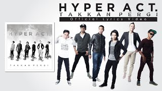 (OST Drama)  Cinta Si Wedding Planner  | Hyper Act - Takkan Pergi [Official Lyrics Video]
