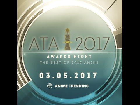 Anime Trending Awards Night 2017, The Best of 2016 Anime