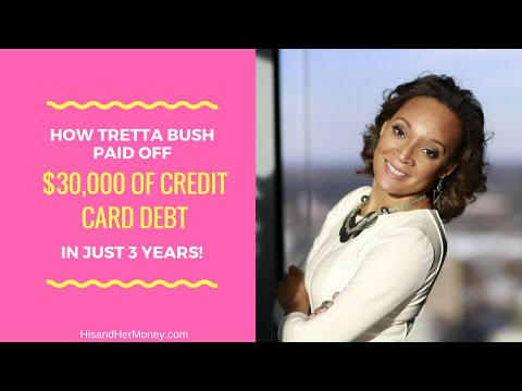 How Tretta Bush Paid off $30,000 of Credit Card Debt in 3 Years