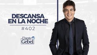Dante Gebel 402  Descansa En La Noche