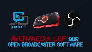 Utiliser le AVerMedia LGP sur Open Broadcaster Software (OBS)