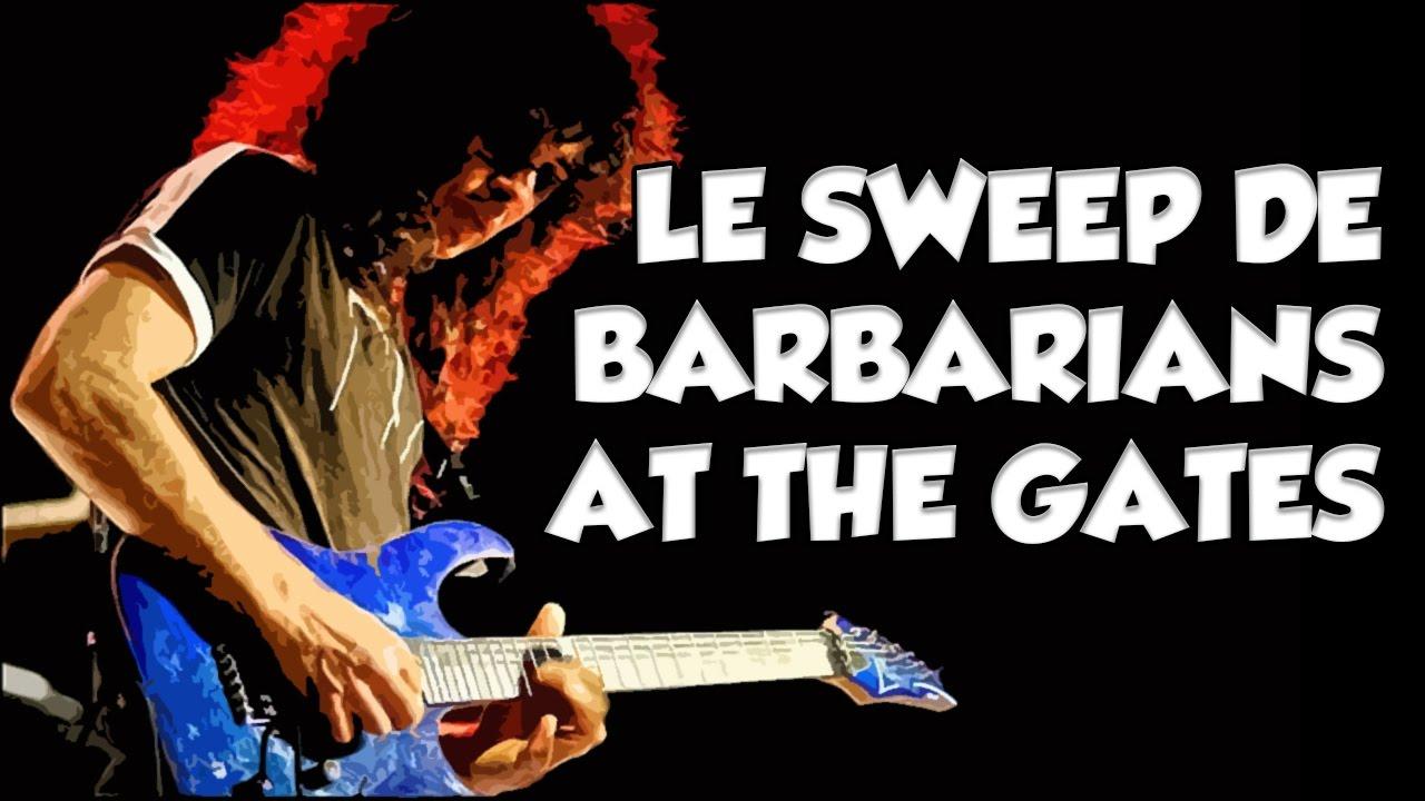 LE SWEEP DE BARBARIANS AT THE GATES - LE GUITAR VLOG 310