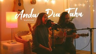 Andai Dia Tahu Kahitna Cover by The Macarons Project