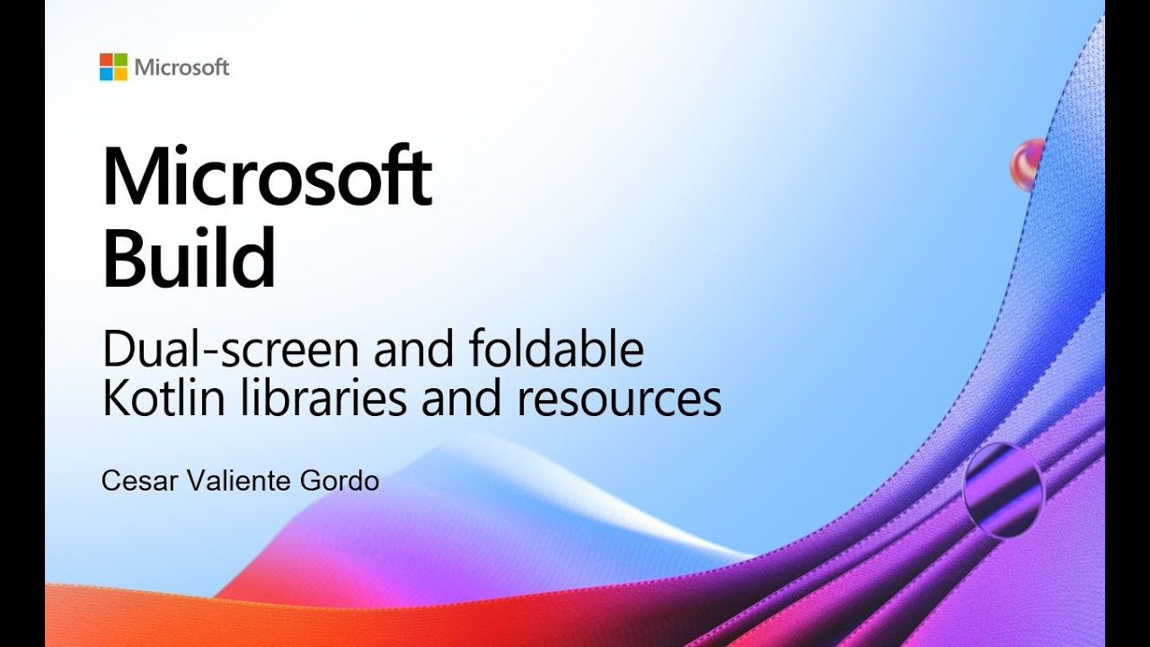 Build 2021   Dual-screen and foldable Kotlin libraries and resources