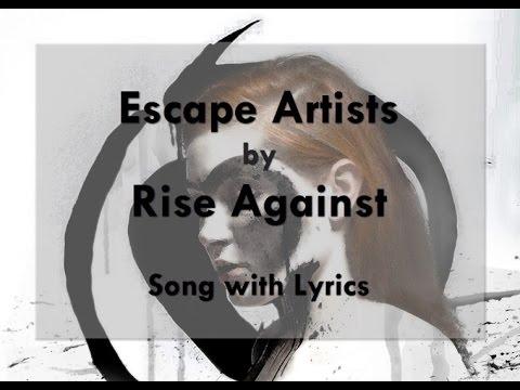 [HD] [Lyrics] Rise Against - Escape Artists
